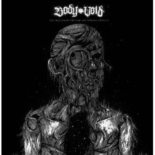 Crown & Throne Ltd. Body Void - You Will Know The Fear You Have Forced On Us LP
