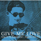 Honest Jons Records V/A - Give Me Love: Songs Of The Brokenhearted: Baghdad, 1925-1929 2xLP