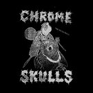 "Chrome Skulls - The Metal Skulls 7"""