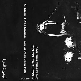 Bitter Lake Recordings C. Memi + Neo Matisse - Live At Taku Taku 1980 CS