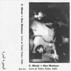 Bitter Lake Recordings C. Memi + Neo Matisse - Live At Taku Taku 1981 CS