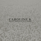 Mannequin Caroline K - Don't Believe It's Over 12""