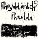 Phrydderichs Phaelda - Bruchstuecke LP