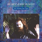 Vinyl Lovers Erickson, Roky - The Holiday Inn Tapes LP