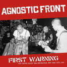Radiation Reissues Agnostic Front - First Warning: The 'United Blood' Era Recordings, New York City, 1983 LP