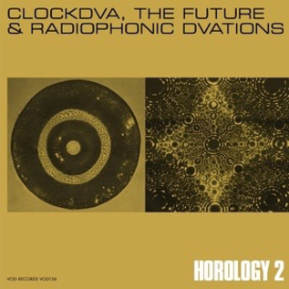 Vinyl-on-demand Clock DVA - Horology 2: The Future & Radiophonic DVAtions 5xLP Box