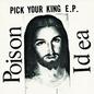 Jackpot Records Poison Idea - Pick Your King LP