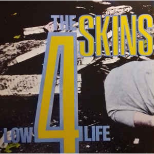 Radiation Reissues 4 Skins, The - Low Life (Singles) LP