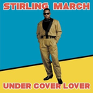 March, Stirling - Under Cover Lover 12""
