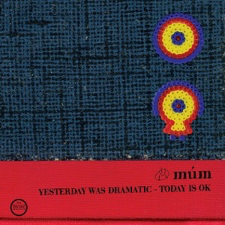 Múm - Yesterday Was Dramatic - Today Is OK (20th Anniversary Edition) 3xLP