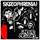 Skizophrenia - Undead Melodies EP