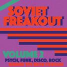 V/A - Soviet Freakout, Vol. 2: Psych, Funk, Disco, Rock CS
