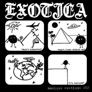 """La Vida Es Un Mus Exotica - Musique Exotique #03 7"""""""