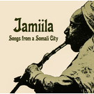 V/A - Jamiila: Songs From A Somali City LP