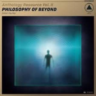Sacred Bones Hurley, Dean - Anthology Resource Vol. II: Philosophy Of Beyond LP