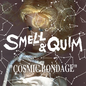 Hospital Productions Smell & Quim - Cosmic Bondage 2xLP