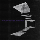 "Mutually Assured Destruction - s/t 7"""