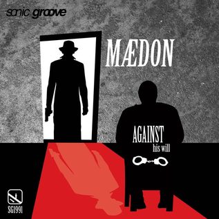 """Sonic Groove Maedon - Against His Will 12"""""""