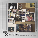 X Initiative, The -‎ Snapshots Of The Past 12""