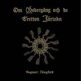 Wagner Ödegård – Om Undergång Och De Tretton Järtekn LP