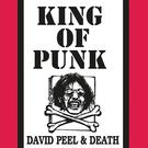Peel, David & Death - King Of Punk LP