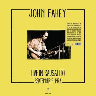 Fahey, John - Live In Sausalito, September 9, 1973 LP