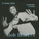 "Pharaway Sounds Destiny, Bob - Wang Dang/Mahna 7"""