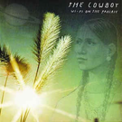 Feel It! Records Cowboy, The - Wi-Fi On The Prarie LP