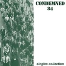 Rebellion Records Condemned 84 – Singles Collection LP