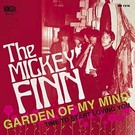Munster Records Mickey Finn, The - Garden Of My Mind 7""
