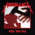 Blackened Recordings Metallica - Kill 'Em All LP