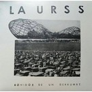 Todo Destruido La Urss - Sonidos De Un Derrumbe LP