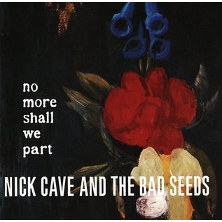 Cave, Nick & The Bad Seeds - No More Shall We Part 2xLP