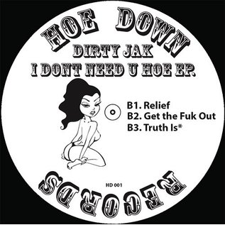 """Hoe Down Records Dirty Jak - I Don't Need U Hoe EP. 12"""""""