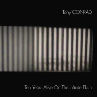 Conrad, Tony - Ten Years Alive On The Infinite Plain 2xLP