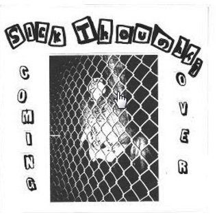 """Going Underground Records Sick Thoughts - Coming Over 7"""""""