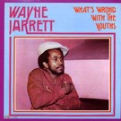 Jarrett, Wayne - What's Wrong With The Youths LP