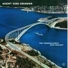 Enfant Terrible Agent Side Grinder - The Transatlantic Tape Project LP