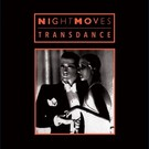 Dark Entries Night Moves - Transdance LP