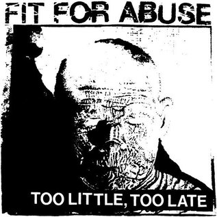 """Painkiller Fit For Abuse - Too Little Too Late 7"""""""