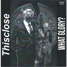 SPHC Thisclose - What Glory? 7""