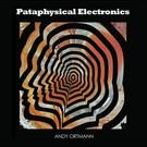 Nihilist Andy Ortmann - Pataphysical Electronics 3xLP