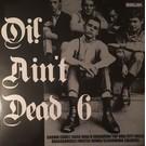 Rebellion Records V/A - Oi! Ain't Dead 6 LP