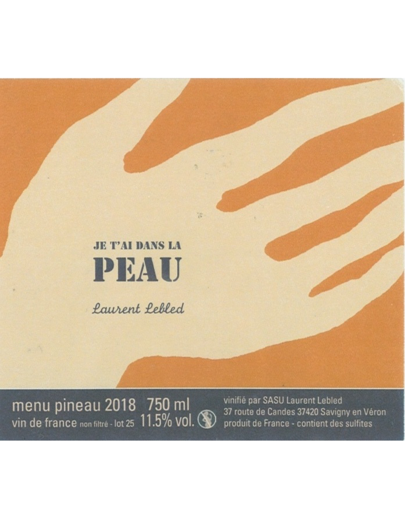 "Laurent Lebled ""Je t'ai Dans La Peau"" Menu Pineau Vin de France 2018 750ml"