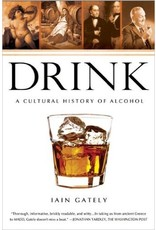 Drink: A Cultural History of Alcohol by Iain Gately