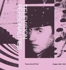 Television Personalities - Some Kind Of Trip: Singles 1990-1994 2LP