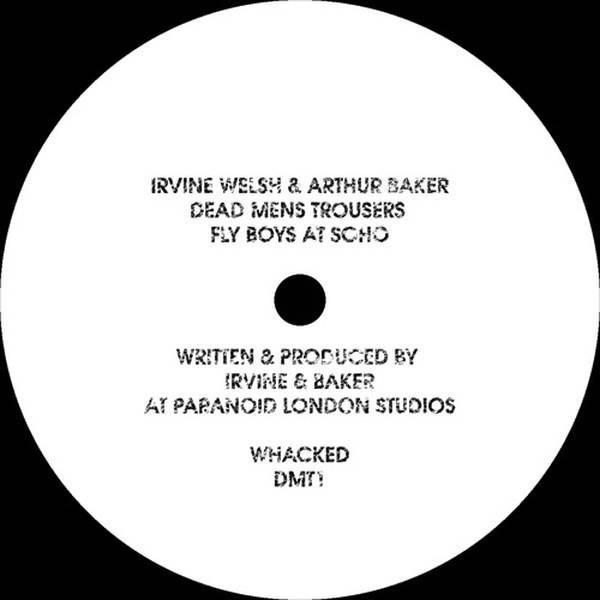 """Irvine Welsh & Arthur Baker - Dead Man's Trousers 12"""""""