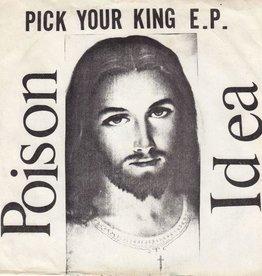 "Poison Idea - Pick Your King EP 12"""