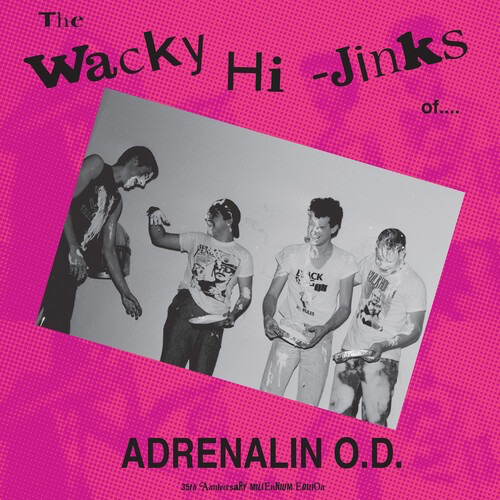 Adrenaline  O.D. - The Wacky Hi-Jinks Of… (35 Anniversary Millennium Edition) LP