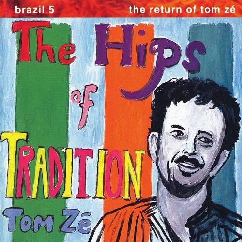 Brazil Classics 5 - Hips Of Tradition: Return Of Tom Ze LP